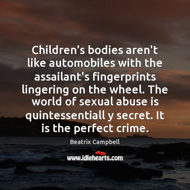 Image, Children's bodies aren't like automobiles with the assailant's fingerprints lingering on the