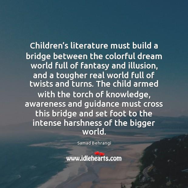 Children's literature must build a bridge between the colorful dream world Image