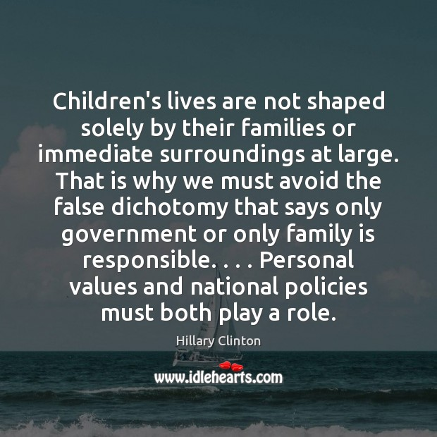 Children's lives are not shaped solely by their families or immediate surroundings Image