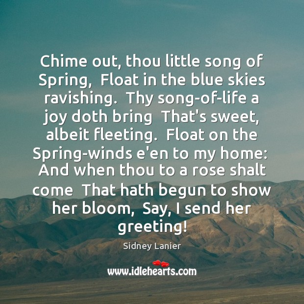 Chime out, thou little song of Spring,  Float in the blue skies Image