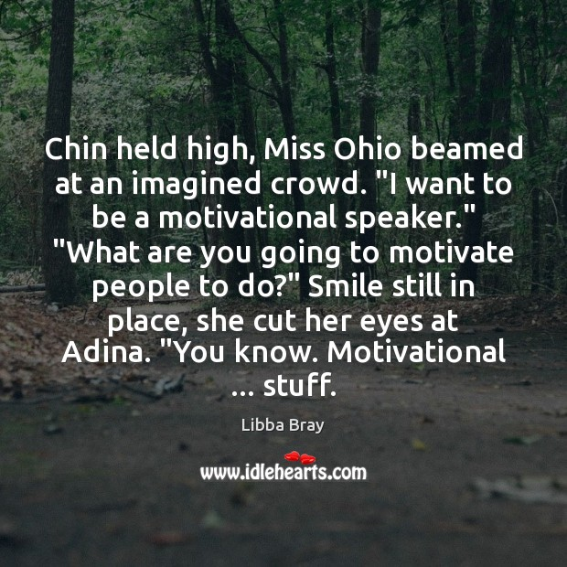 """Chin held high, Miss Ohio beamed at an imagined crowd. """"I want Libba Bray Picture Quote"""