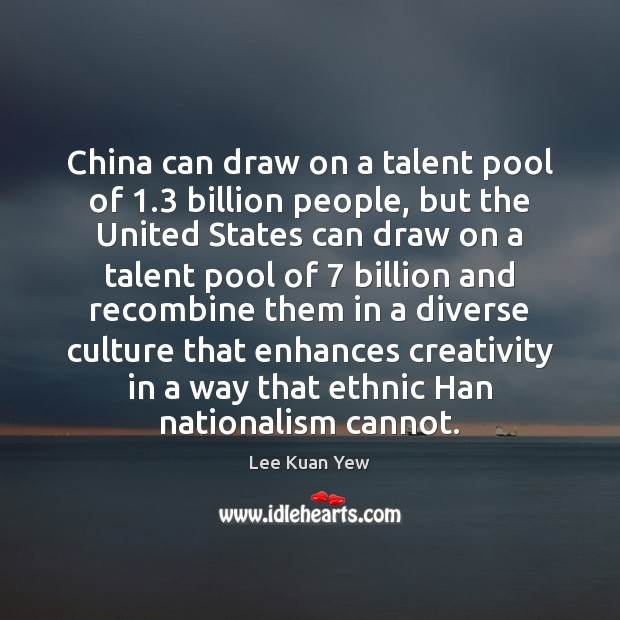 China can draw on a talent pool of 1.3 billion people, but the Image