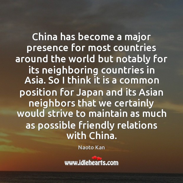 China has become a major presence for most countries around the world Image