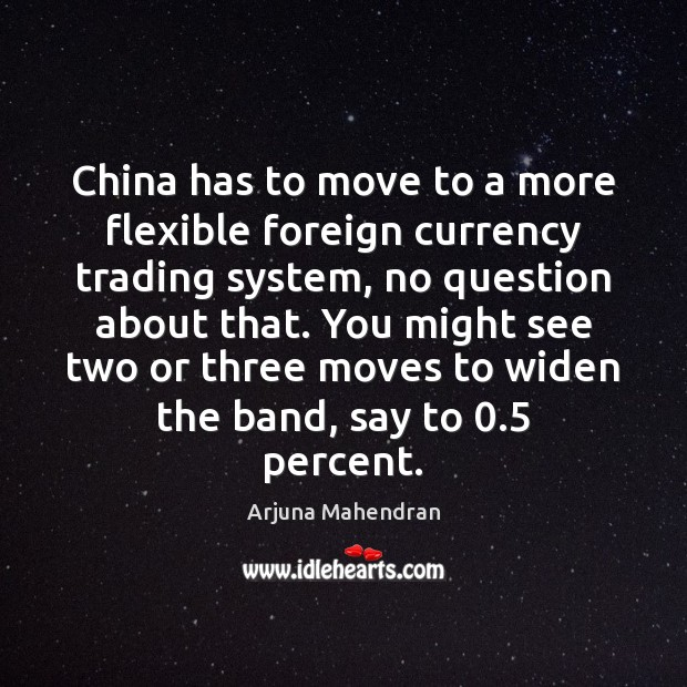 Image, China has to move to a more flexible foreign currency trading system,