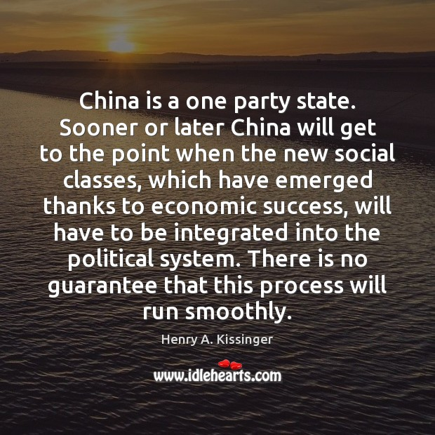 Image, China is a one party state. Sooner or later China will get