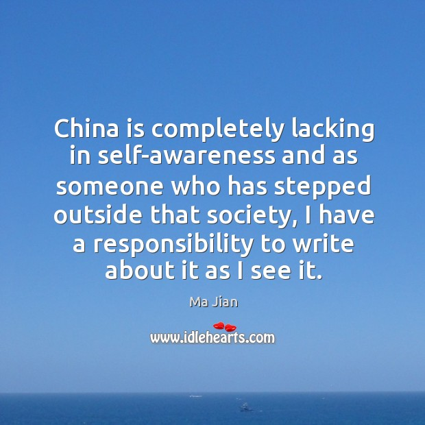 China is completely lacking in self-awareness and as someone who has stepped outside that society Image