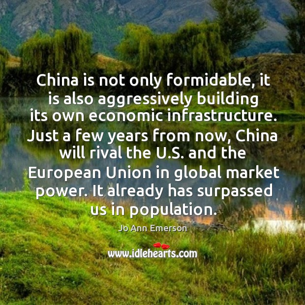 China is not only formidable, it is also aggressively building its own economic infrastructure. Image