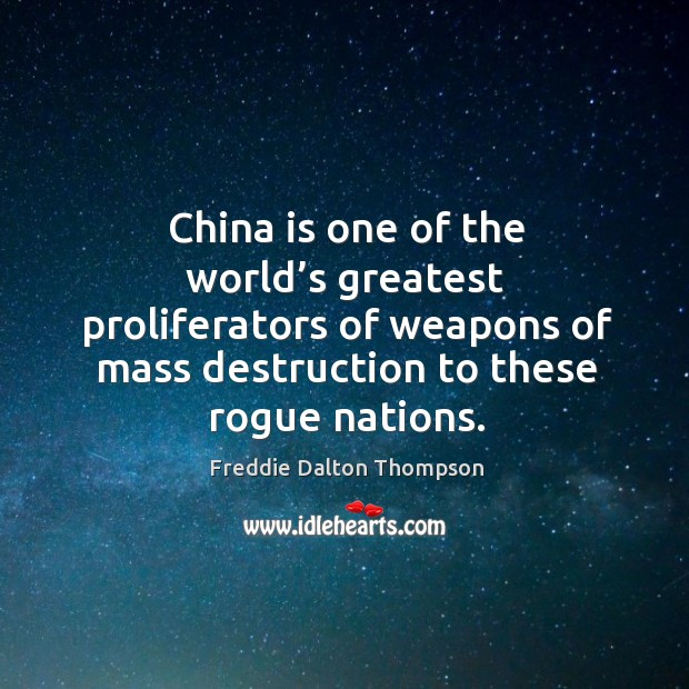 Image, China is one of the world's greatest proliferators of weapons of mass destruction to these rogue nations.