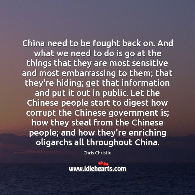 China need to be fought back on. And what we need to Chris Christie Picture Quote