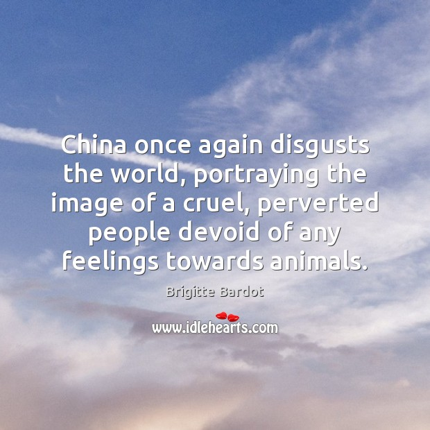 China once again disgusts the world, portraying the image of a cruel, Image