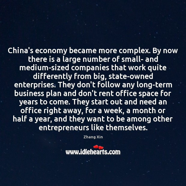 China's economy became more complex. By now there is a large number Zhang Xin Picture Quote
