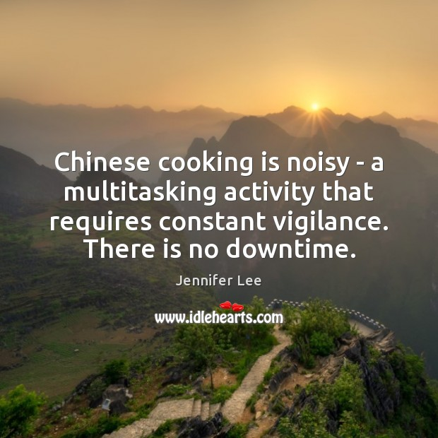 Image, Chinese cooking is noisy – a multitasking activity that requires constant vigilance.