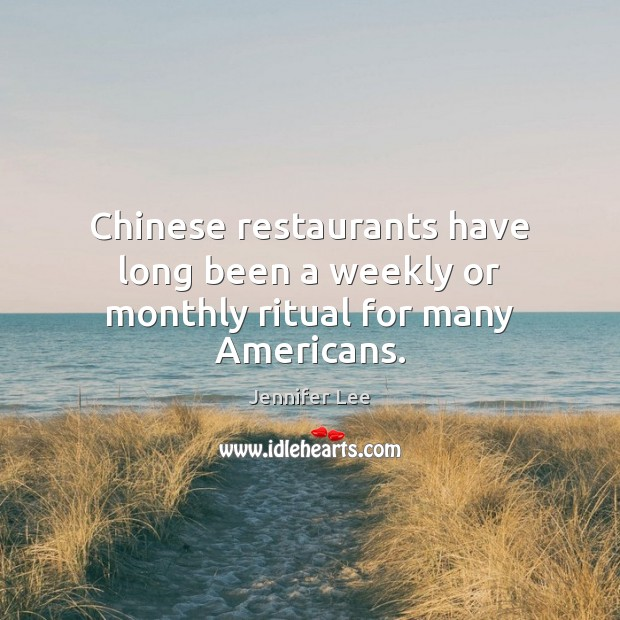 Image, Chinese restaurants have long been a weekly or monthly ritual for many Americans.