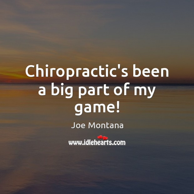 Chiropractic's been a big part of my game! Image