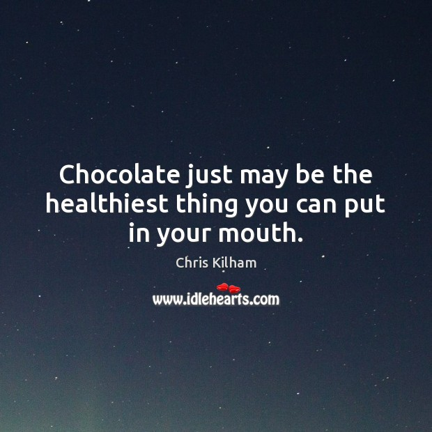 Image, Chocolate just may be the healthiest thing you can put in your mouth.