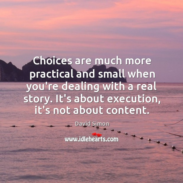 Choices are much more practical and small when you're dealing with a Image