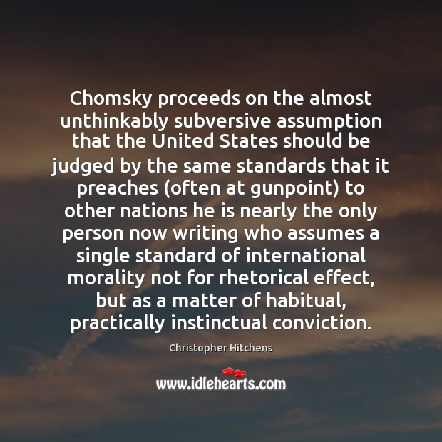 Chomsky proceeds on the almost unthinkably subversive assumption that the United States Image