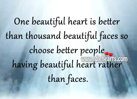 One beautiful heart is better than thousand beautiful faces. Image