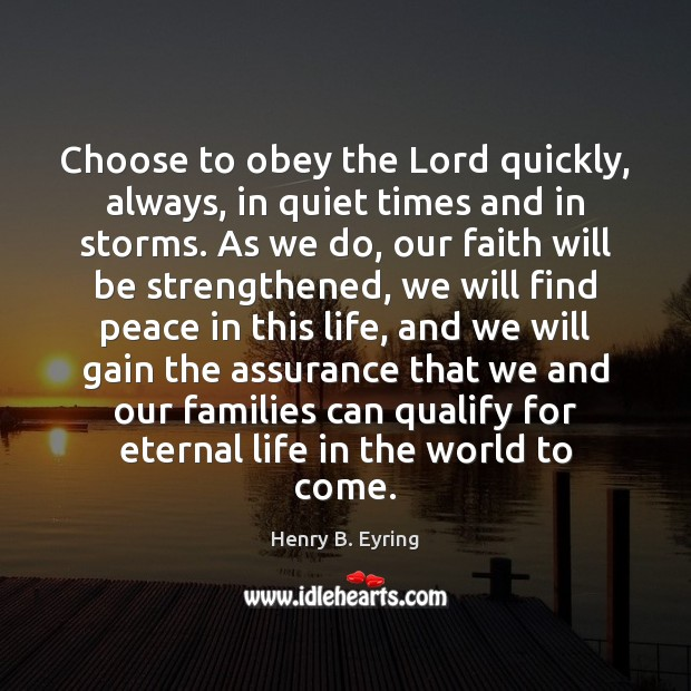 Image, Choose to obey the Lord quickly, always, in quiet times and in