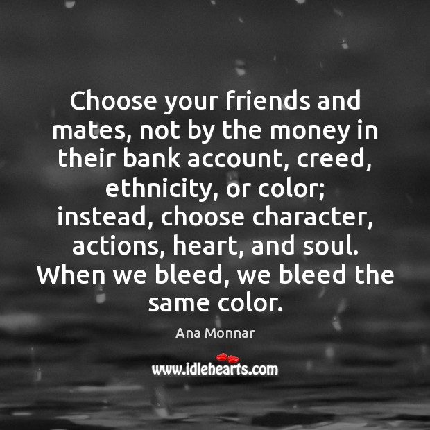 Choose your friends and mates, not by the money in their bank Image