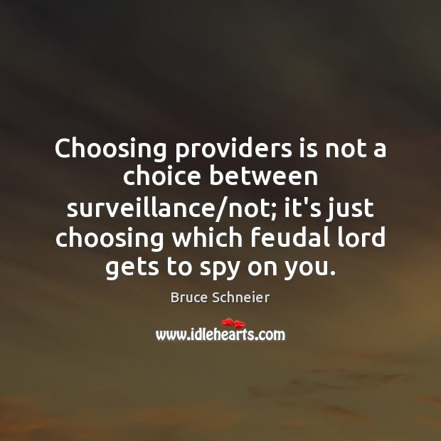 Choosing providers is not a choice between surveillance/not; it's just choosing Image