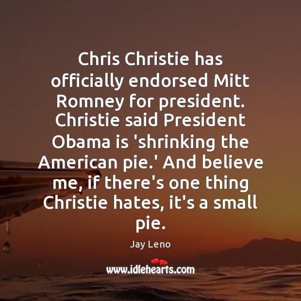 Image, Chris Christie has officially endorsed Mitt Romney for president. Christie said President