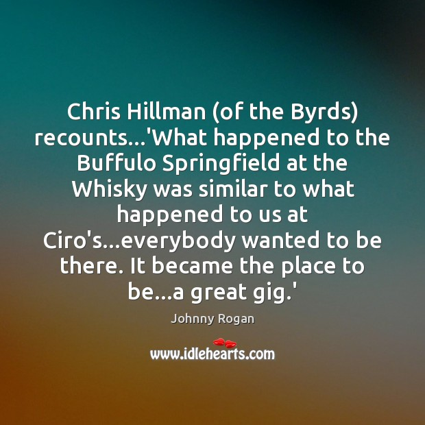 Chris Hillman (of the Byrds) recounts…'What happened to the Buffulo Springfield Image