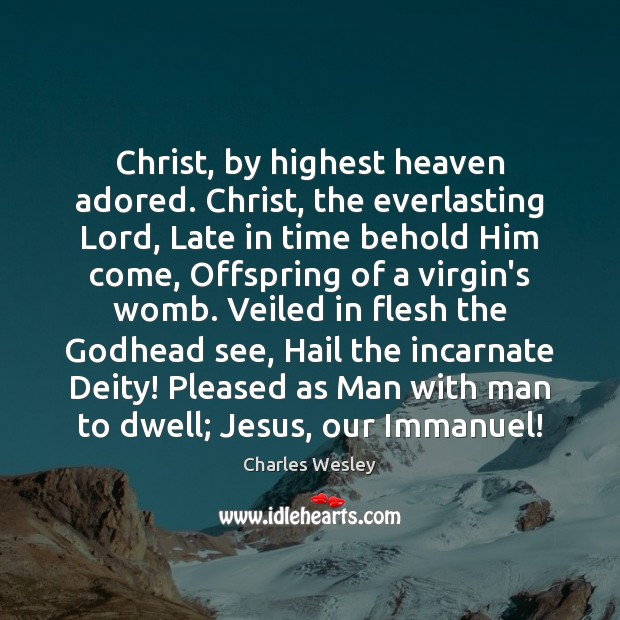 Christ, by highest heaven adored. Christ, the everlasting Lord, Late in time Image