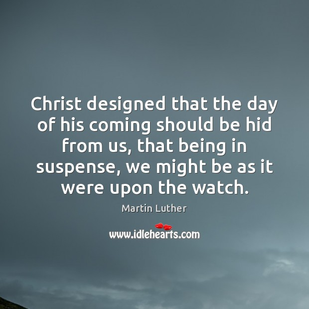 Christ designed that the day of his coming should be hid from Image