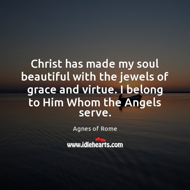 Image, Christ has made my soul beautiful with the jewels of grace and