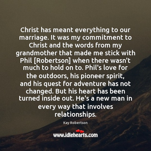 Christ has meant everything to our marriage. It was my commitment to Image