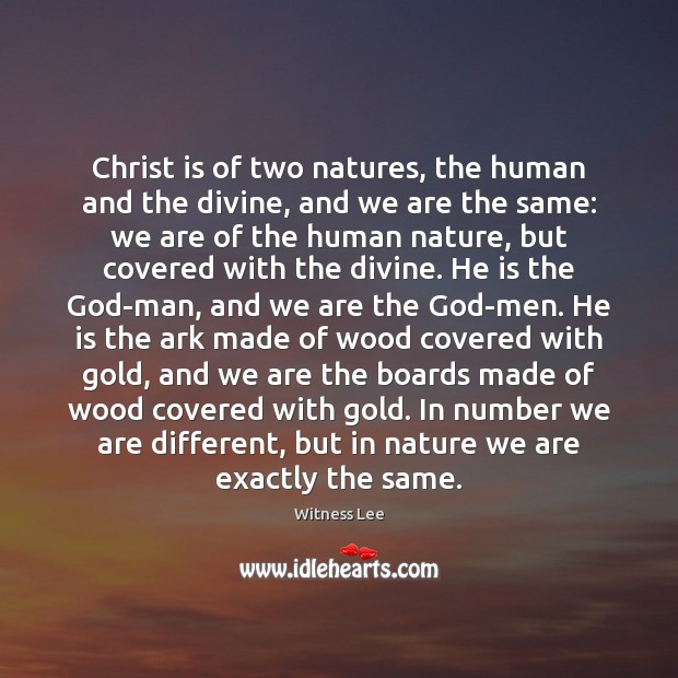 Christ is of two natures, the human and the divine, and we Image