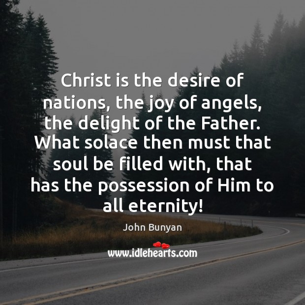 Christ is the desire of nations, the joy of angels, the delight Image