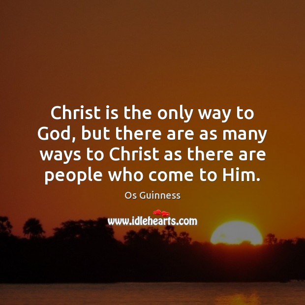 Christ is the only way to God, but there are as many Image
