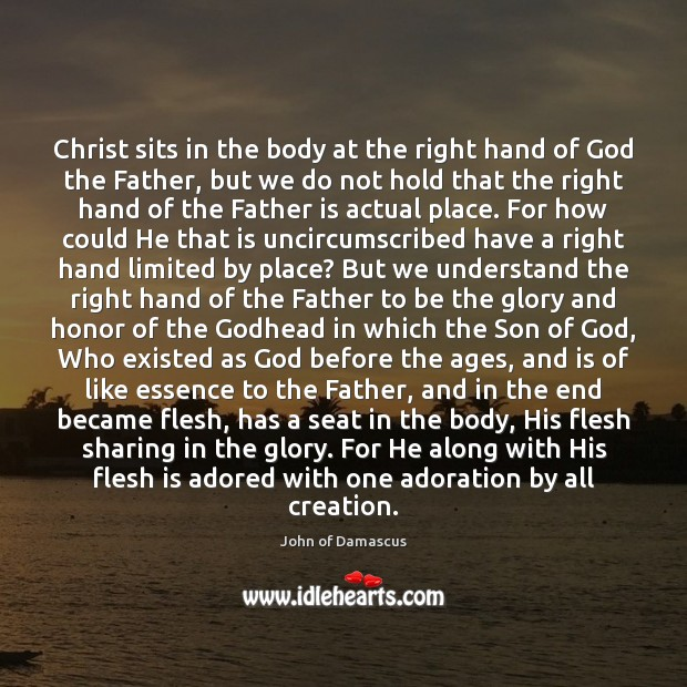 Christ sits in the body at the right hand of God the Father Quotes Image