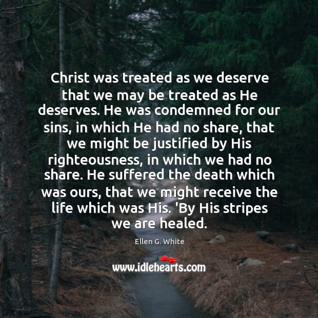 Christ was treated as we deserve that we may be treated as Image