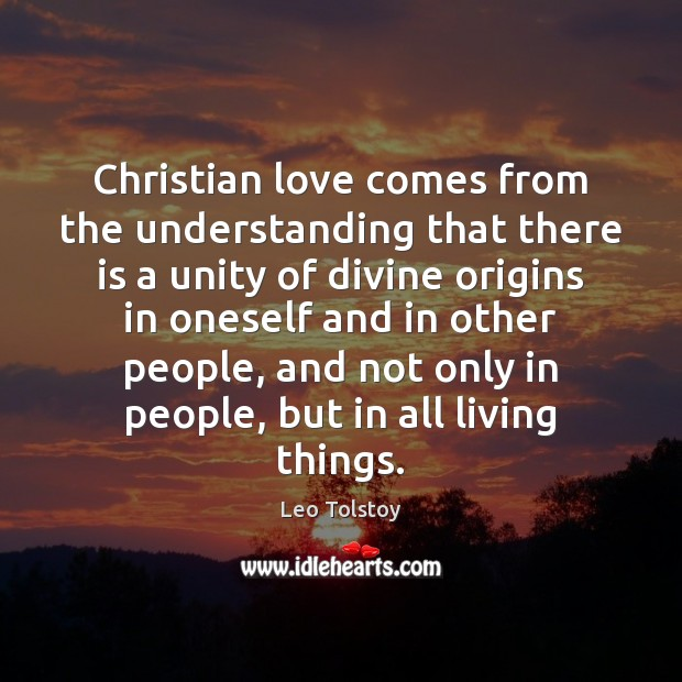 Christian love comes from the understanding that there is a unity of Image