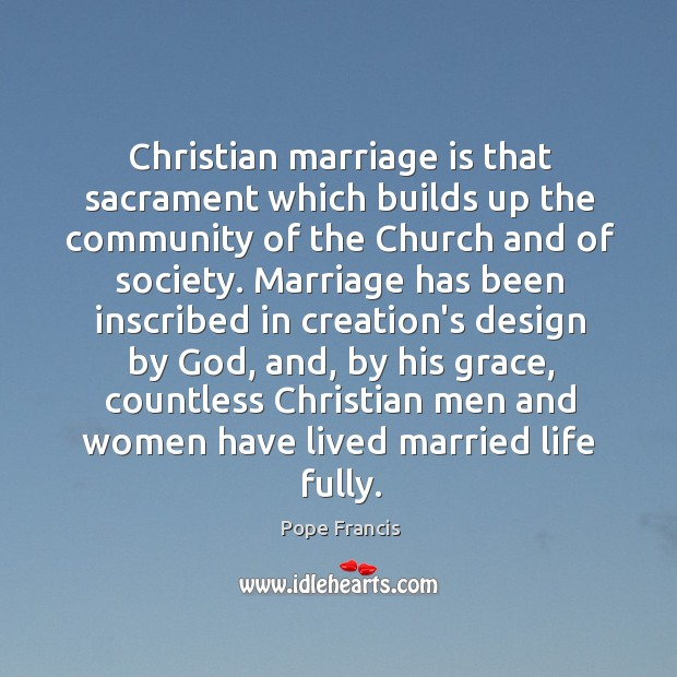Christian marriage is that sacrament which builds up the community of the Image