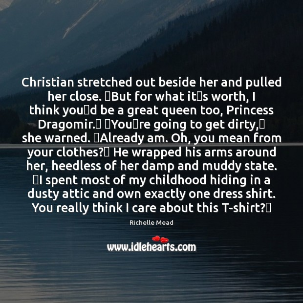 Image, Christian stretched out beside her and pulled her close. ʺBut for what