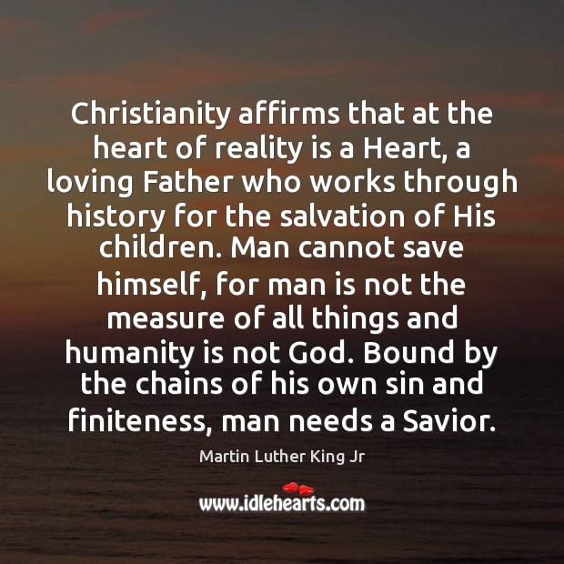 Christianity affirms that at the heart of reality is a Heart, a Image