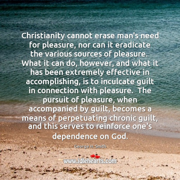Christianity cannot erase man's need for pleasure, nor can it eradicate the Image