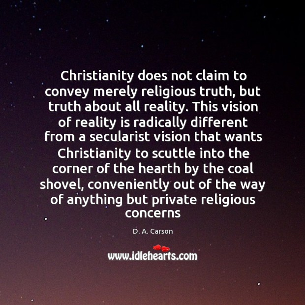 Christianity does not claim to convey merely religious truth, but truth about Image