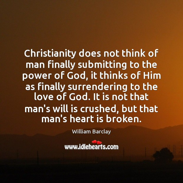Christianity does not think of man finally submitting to the power of Image