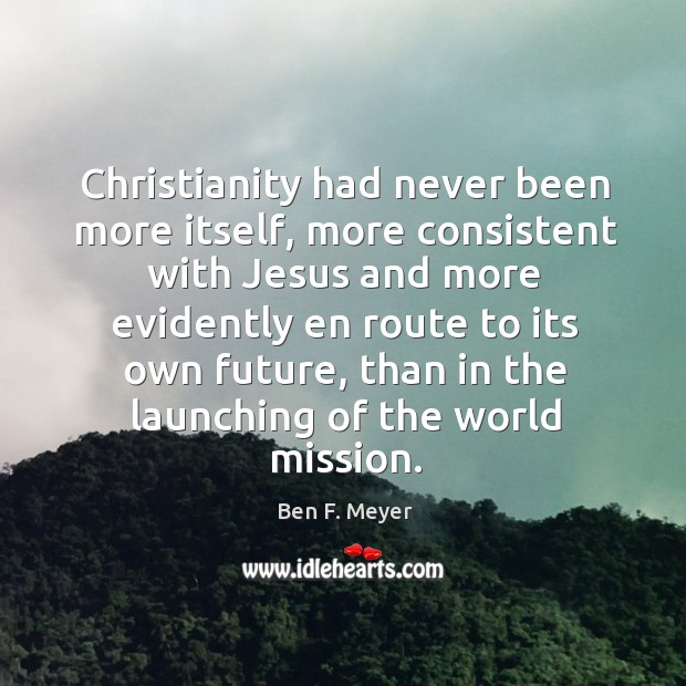 Christianity had never been more itself, more consistent with Jesus and more Image