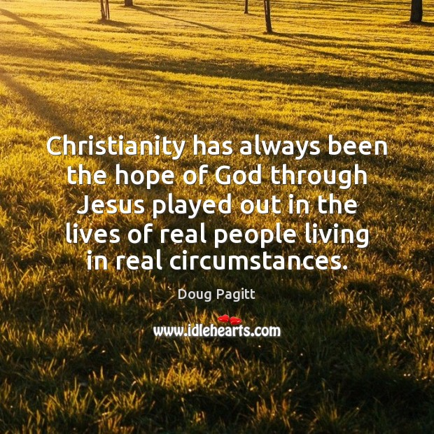 Christianity has always been the hope of God through Jesus played out Image