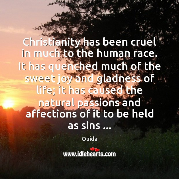 Image, Christianity has been cruel in much to the human race. It has