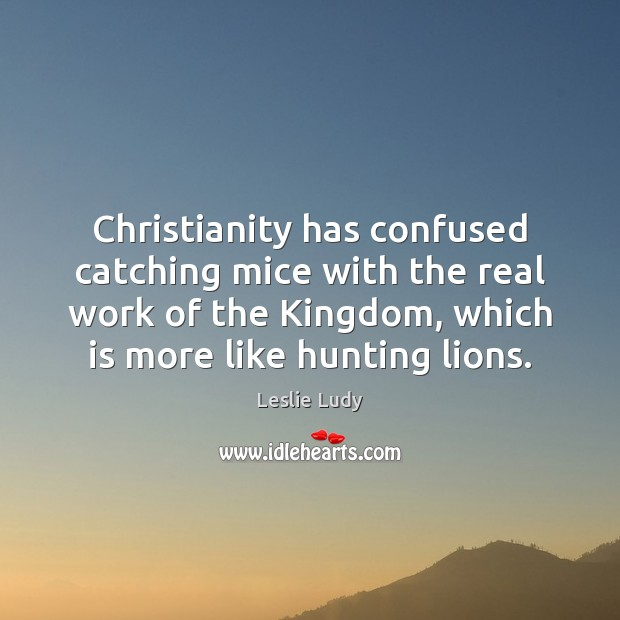 Christianity has confused catching mice with the real work of the Kingdom, Image