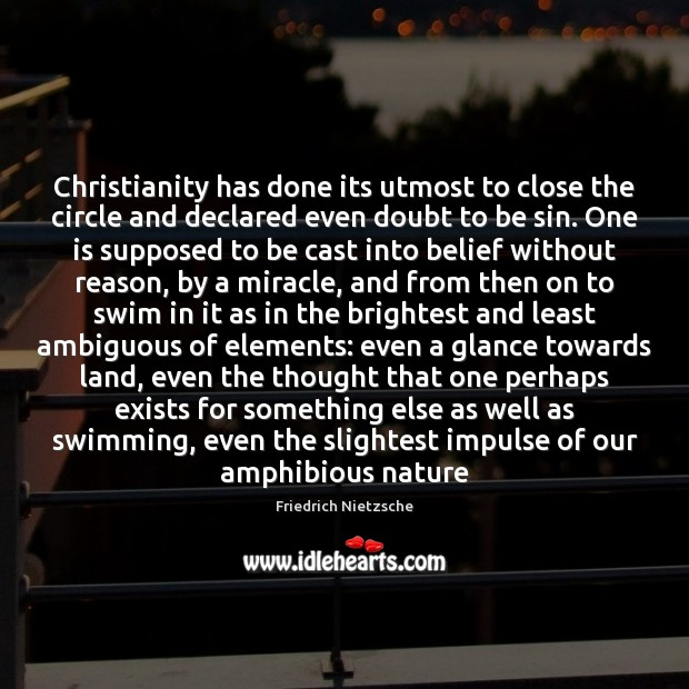 Christianity has done its utmost to close the circle and declared even Image