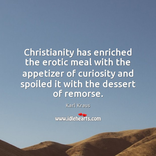 Image, Christianity has enriched the erotic meal with the appetizer of curiosity and