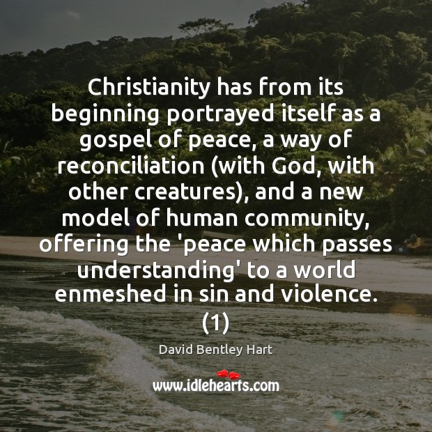 Christianity has from its beginning portrayed itself as a gospel of peace, Image